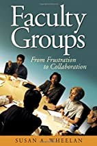 Faculty Groups: From Frustration to…