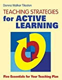 Donna E. Walker Tileston: Teaching Strategies for Active Learning: Five Essentials for Your Teaching Plan
