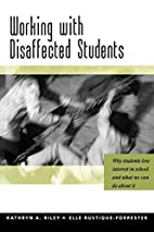 Working with Disaffected Students: Why…