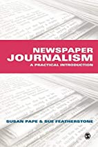 Newspaper Journalism: A Practical…