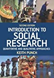 Keith F Punch: Introduction to Social Research: Quantitative and Qualitative Approaches (Essential Resource Books for Social Research)