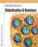 Parker, Barbara: Introduction to Globalization and Business: Relationships and Responsibilities