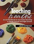 Teaching Is an Art: An A-Z Handbook for…