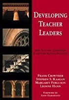 Developing Teacher Leaders: How Teacher…