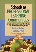 Schools as Professional Learning…