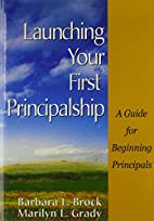 Launching Your First Principalship: A Guide…