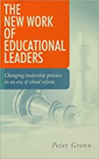 The New Work of Educational Leaders:…