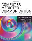 Thurlow, Crispin: Computer Mediated Communication: Social Interaction and the Internet