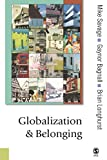Savage, Michael: Globalization and Belonging (Published in association with Theory, Culture & Society)