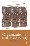 Parker, Martin: Organizational Culture and Idenity: Unity and Division at Work