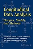 Bijleveld, Catrien C. J. H.: Longitudinal Data Analysis: Designs, Models and Methods