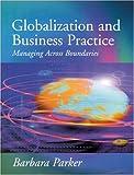 Parker, Barbara: Globalization and Business Practice: Managing Across Boundaries