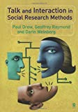 Drew, Paul: Talk and Interaction in Social Research Methods