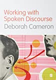 Cameron, Deborah: Working With Spoken Discourse
