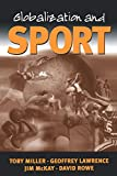 Rowe, David: Globalization and Sport: Playing the World