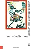 Beck, Ulrich: Individualization : Institutionalized Individualism and Its Social and Political Consequences