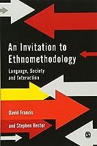 An Invitation to Ethnomethodology: Language,…