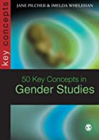50 Key Concepts in Gender Studies (SAGE Key…