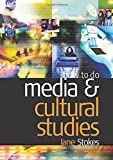 Stokes, Jane: How to do Media and Cultural Studies