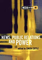 News, Public Relations and Power (The Media…