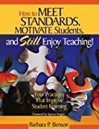 How to Meet Standards, Motivate Students,…