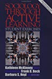 McKinney, Kathleen: Sociology Through Active Learning: Student Exercises