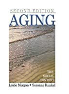 Aging: The Social Context by Leslie A.…