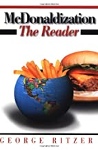 McDonaldization: The Reader by George Ritzer