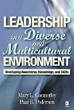 Connerley, Mary L.: Leadership in a Diverse and Multicultural Environment: Developing Awareness, Knowledge, and Skills
