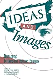 American Association for State and Local History: Ideas and Images: Developing Interpretive History Exhibits