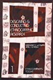 Margaret D. LeCompte: Designing and Conducting Ethnographic Research (Ethnographer's Toolkit)