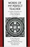 Rinpoche, Patrul: The Words of My Perfect Teacher : A Complete Translation of a Classic Introduction to Tibetan Buddhism