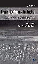 Land Reforms in India: Volume 9: Tamil Nadu…