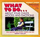 What to Do about Your Child's Moods…
