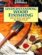 Understanding Wood Finishing: How to Select…