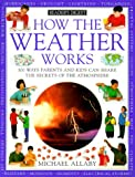 Michael Allaby: How: weather works (How It Works)