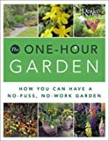 Smith, Joanna: The One-Hour Garden: How You Can Have a No-Fuss, No-Work Garden
