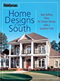 Family Handyman Home Designs of the South: Best-Selling Plans for Dream Homes With a Southern Flair