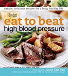 Eat to Beat High Blood Pressure by Editors…
