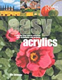 Sidaway, Ian: Easy Acrylics: A Step-by-Step Course Complete with Techniques and Projects