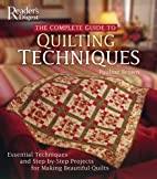 The Complete Guide to Quilting Techniques:…