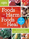 Reader's Digest: Foods That Harm, Foods That Heal: An A-Z Guide to Safe and Healthy Eating