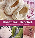 Knight, Erika: Essential Crochet: Create 30 Irresistible Projects With A Few Basic Stitches