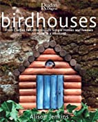 Birdhouses: From Castles to Cottages - 20…