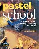 Harrison, Hazel: Pastel School (Learn as You Go)