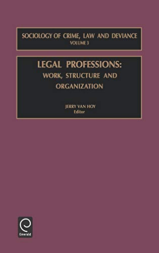legal-professions-volume-3-work-structure-and-organization-sociology-of-crime-law-deviance-sociology-of-crime-law-deviance