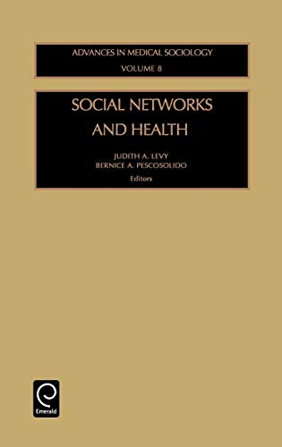 social-networks-and-health-advances-in-medical-sociology-advances-in-medical-sociology-advances-in-medical-sociology-volume-8