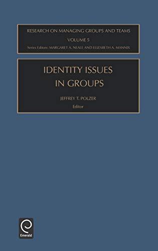 identity-issues-in-groups-research-on-managing-groups-and-teams-volume-5