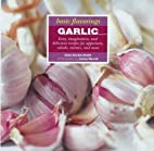 Garlic (The Basic Flavorings Series) by…