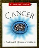Running Press: Cancer: A Little Book of Zodiac Wisdom, a Pop-Up Book